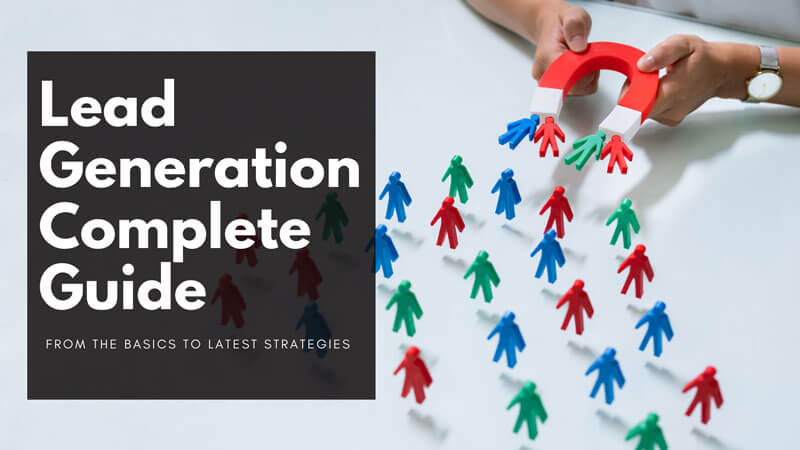 Lead Generation Complete Guide: From Basic To 5 Powerful Strategies
